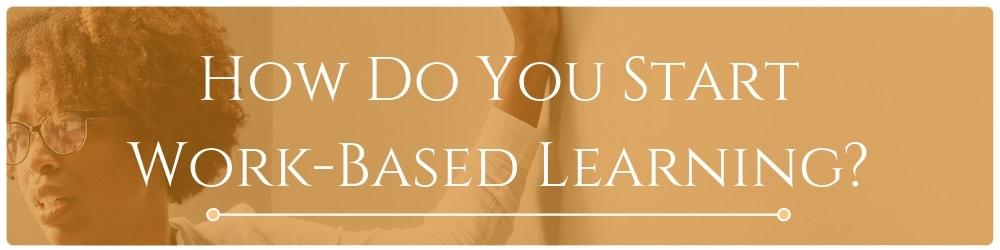 04-how-do-you-start-work-based-learning