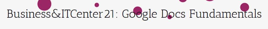 05-businessitcenter21-google-docs-fundamentals.png