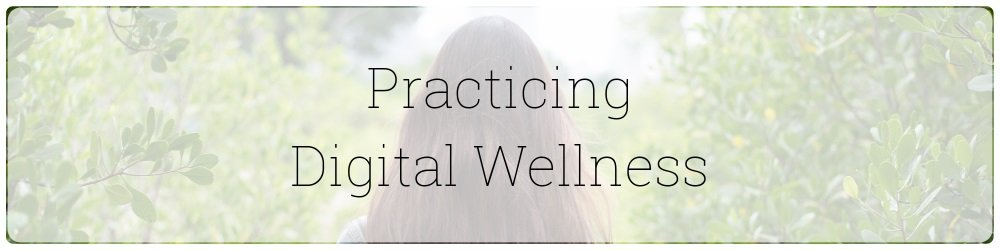 06-practicing-digital-wellness