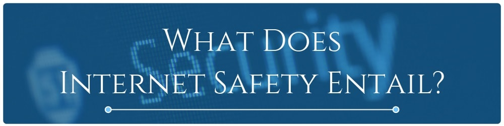 1.0-what-does-internet-safety-entail