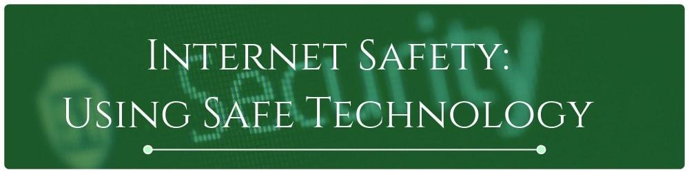 3.0-internet-safety-using-safe-technology