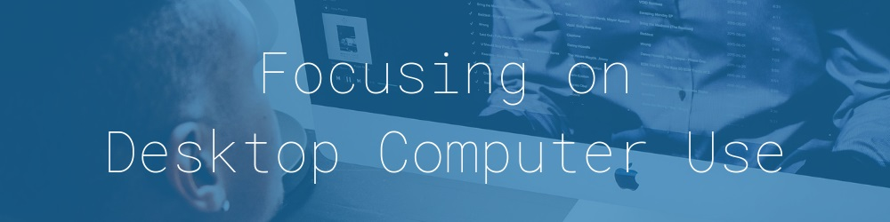 7.0-focusing-desktop-computer-use