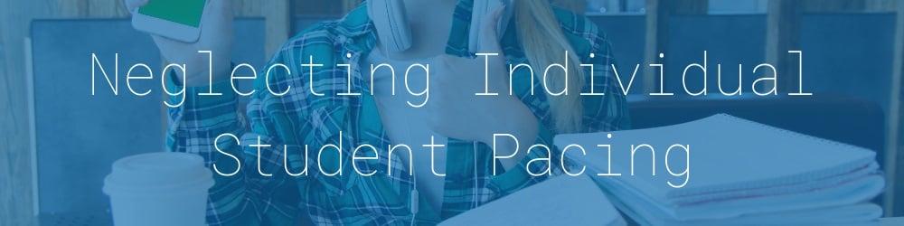 9.0-neglecting-individual-student-pacing