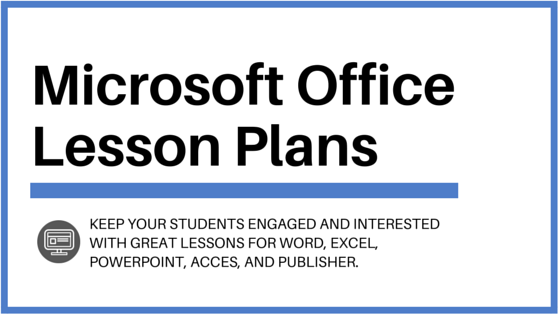 Microsoft Office Lesson Plans Your Students Will Love