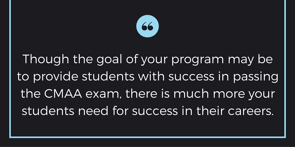 Success for students means more than passing the CMAA test