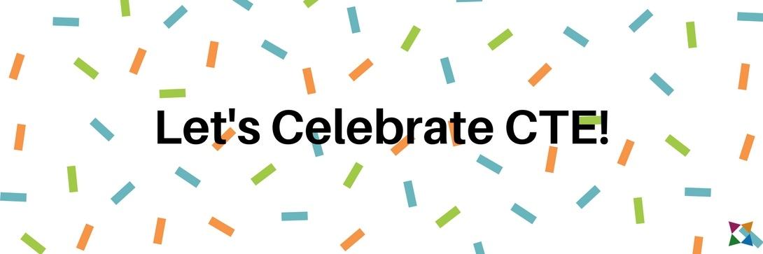 celebrate-cte-month-2018-celebrate