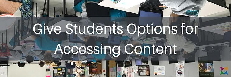 Give Students Options for Accessing Content
