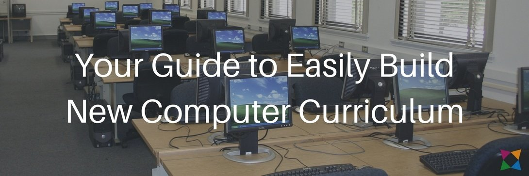 your-guide-to-build-new-computer-curriculum.jpg