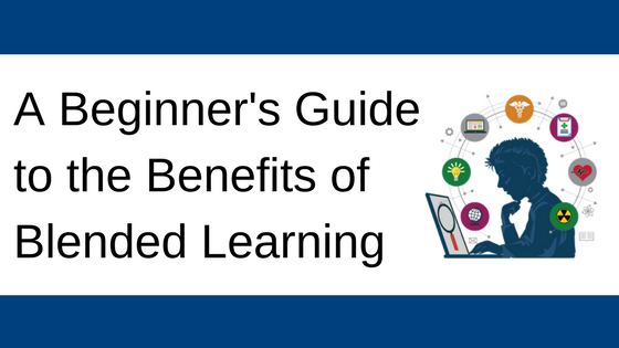 A Beginner's Guide to the Benefits of Blended Learning.png