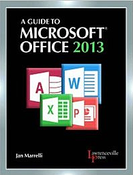 A Guide to Microsoft Office 2013, 1st Edition