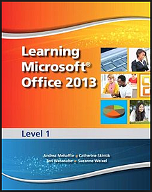 Learning Microsoft Office 2013, Level 1 and Level 2