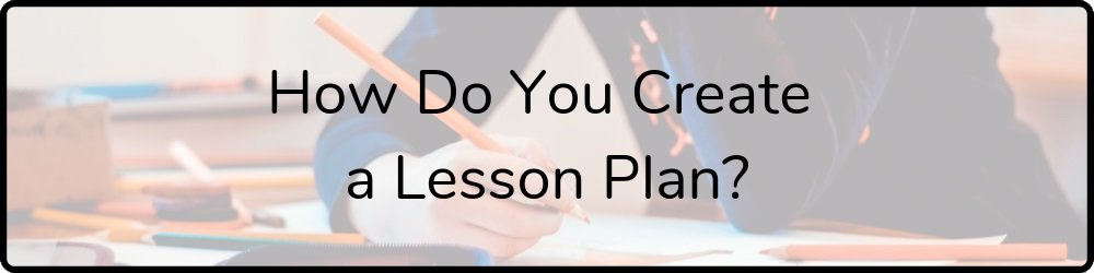 how-do-you-create-a-lesson-plan