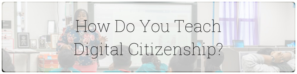 how-do-you-teach-digital-citizenship