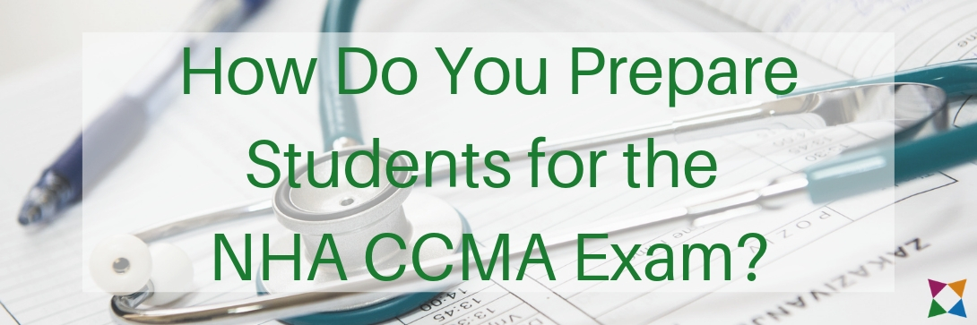 how-to-prepare-students-for-nha-ccma-exam