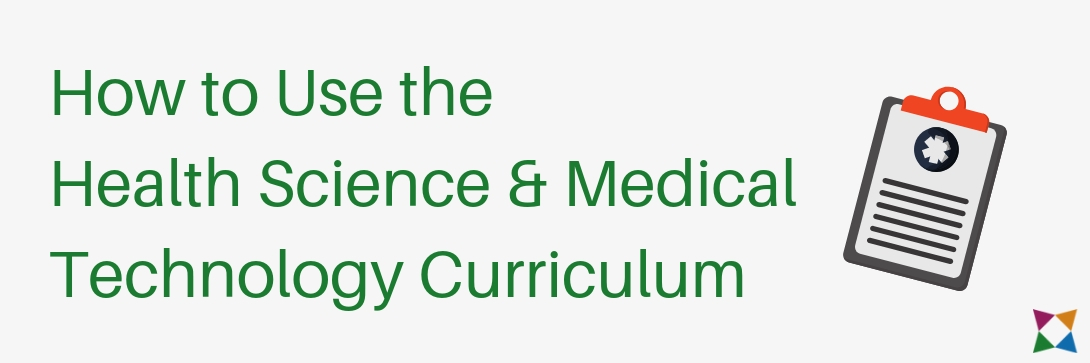 how-to-use-health-science-medical-technology-curriculum