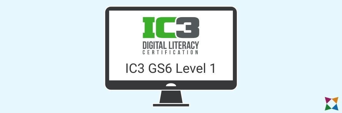 ic3-gs6-digital-literacy-certification-level-1