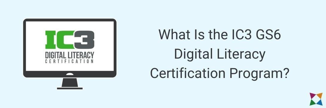 ic3-gs6-digital-literacy-certification-program