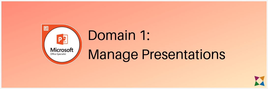 mos-powerpoint-associate-exam-2019-domain-1