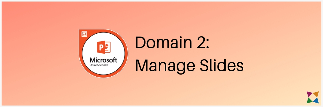 mos-powerpoint-associate-exam-2019-domain-2