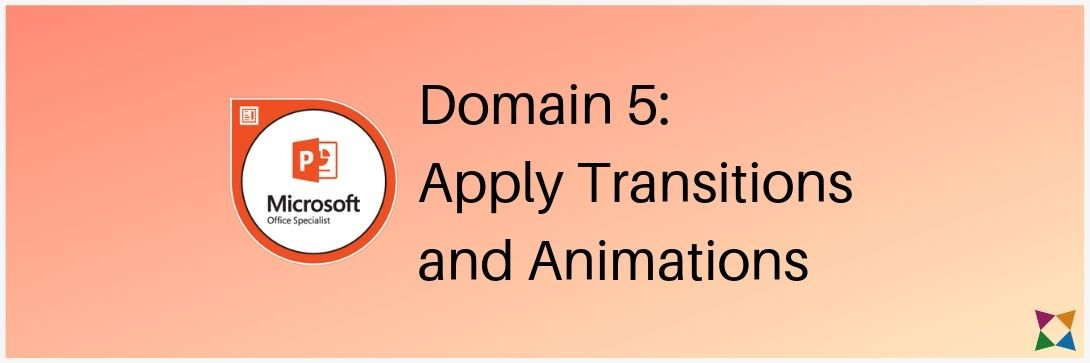 mos-powerpoint-associate-exam-2019-domain-5