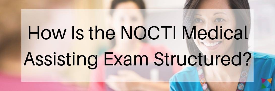 nocti-medical-assisting-exam-structure