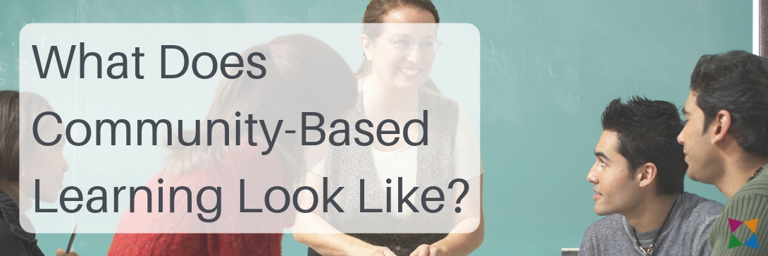 what-does-community-based-learning-look-like