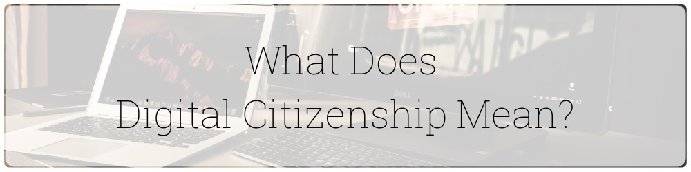 what-does-digital-citizenship-mean