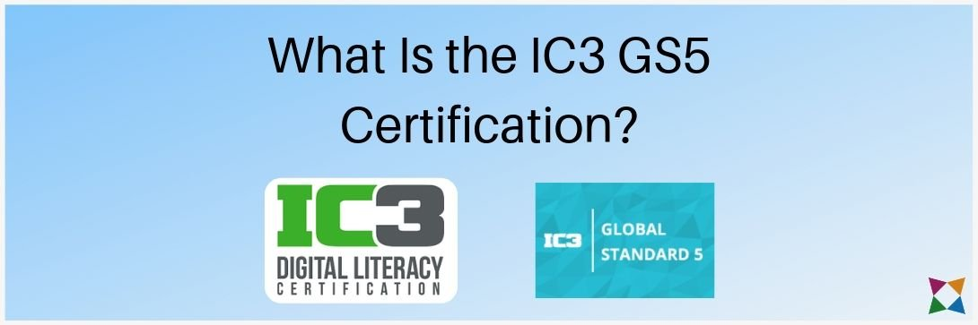 what-is-ic3-gs5-certification-1
