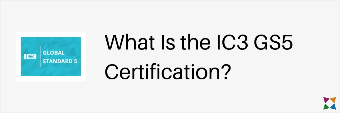 what-is-ic3-gs5-certification