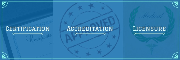 whats-important-certification-accreditation-licensure