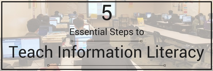 5 Essential Steps to Teach Information Literacy in Middle School