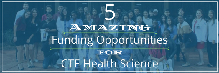 5 Amazing Funding Opportunities for CTE Health Science