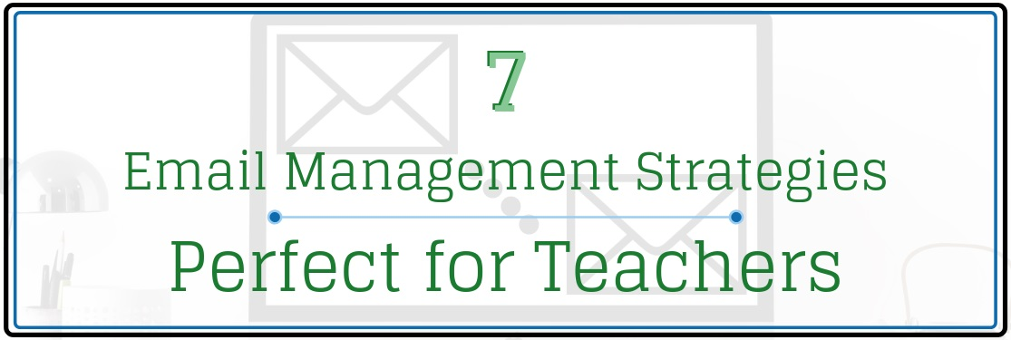7 Email Management Strategies Perfect for Teachers