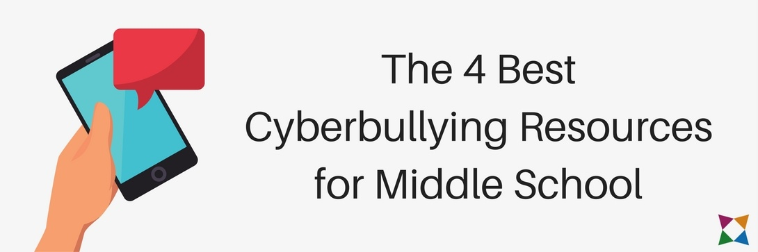 The 4 Best Cyberbullying Resources for Middle School