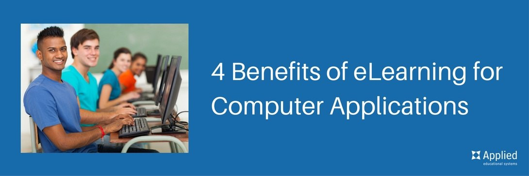 4 Big Benefits of eLearning for Computer Applications