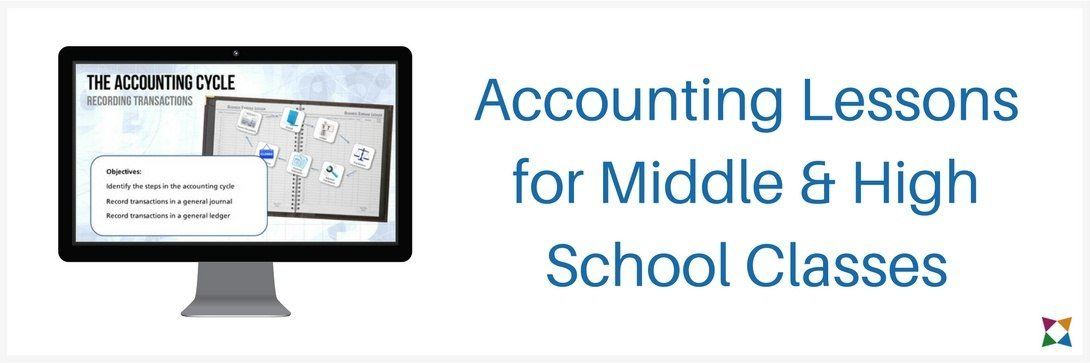 9 Accounting Lesson Plans for Middle School, High School, and Business Ed