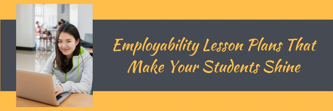 Employability Lesson Plans That Make Your Students Shine