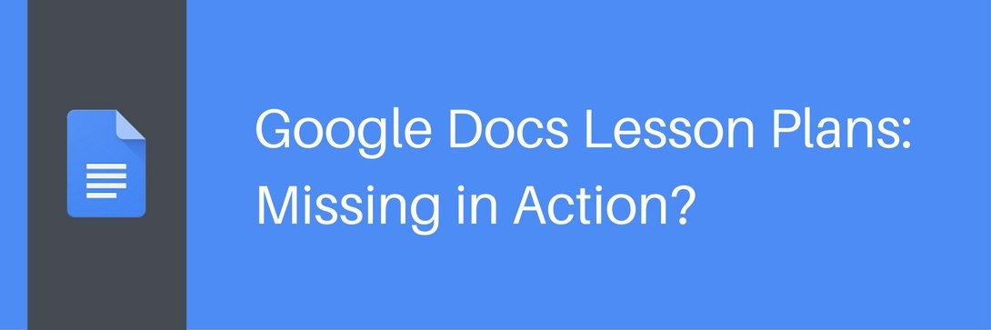 Where to Get Google Docs Lesson Plans: Missing in Action?
