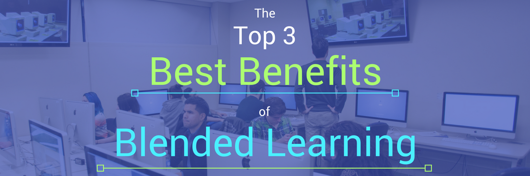 The Top 3 Benefits of Blended Learning