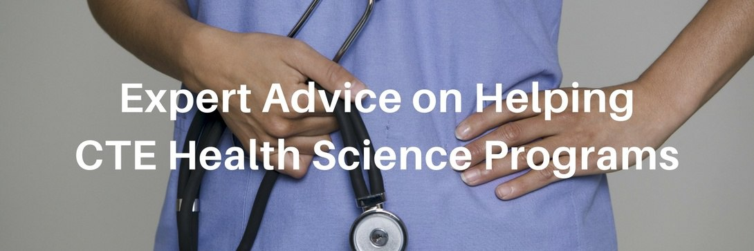 Expert Advice on How to Help CTE Health Science Programs