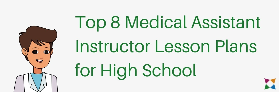 Top 8 Medical Assistant Instructor Lesson Plans for High School