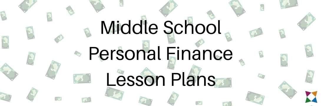 3 Best Personal Finance Lesson Plans for Middle School