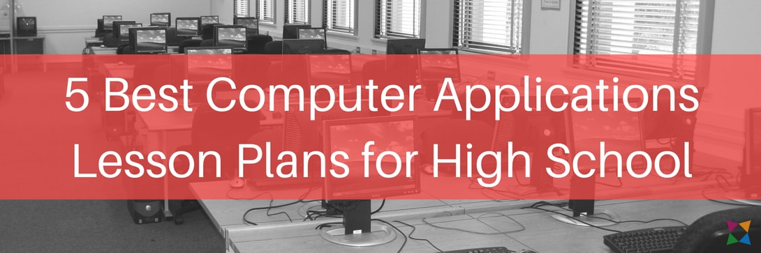 5 Best Computer Applications Lesson Plans for High School
