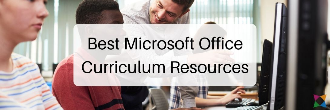 4 Best Microsoft Office Curriculum Resources for Middle and High School