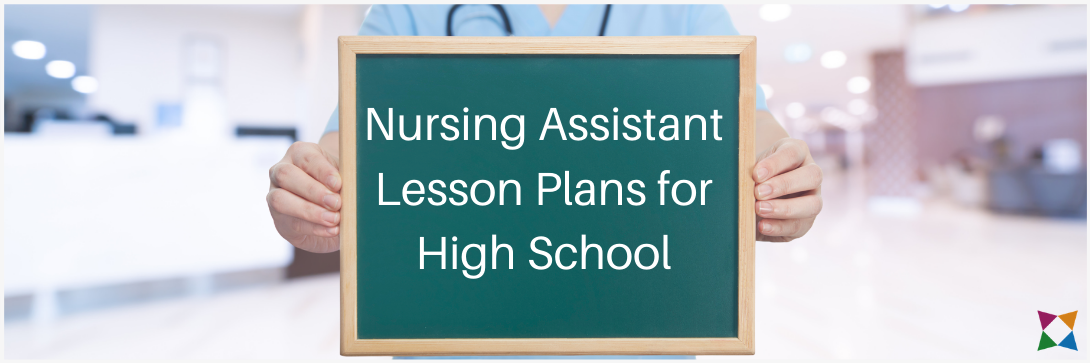 The 6 Best Nursing Assistant Lesson Plan Ideas for High School