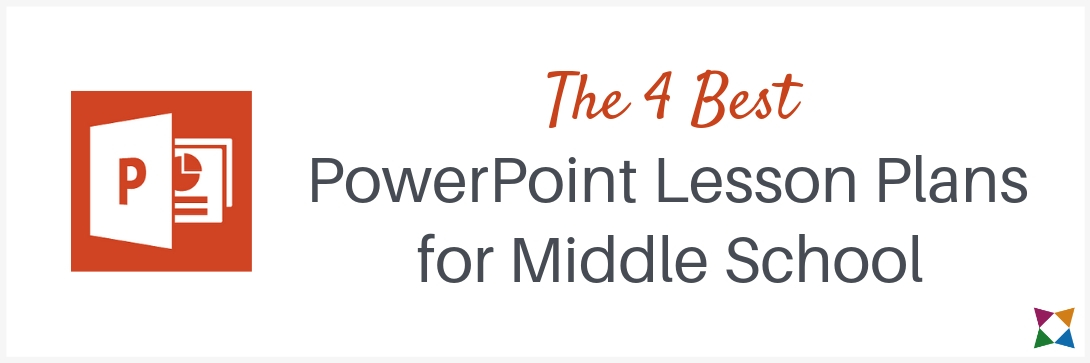 The 4 Best PowerPoint Lesson Plans for Middle School