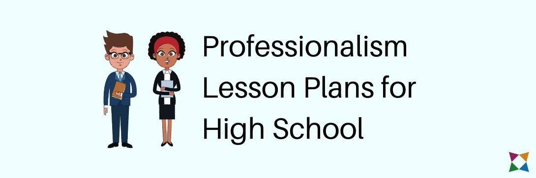 3 Best Professionalism Lesson Plans for High School