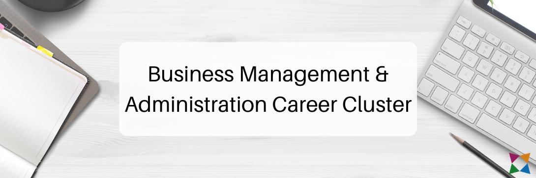 What Is the Business Management and Administration Career Cluster?