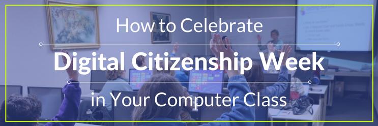 4 Ways to Celebrate Digital Citizenship Week in 2017