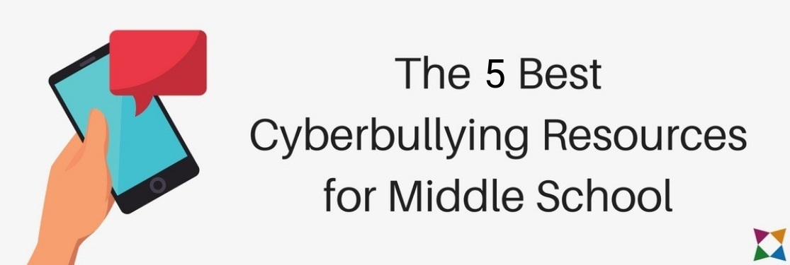 The 5 Best Cyberbullying Resources for Middle School